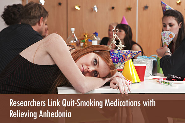 Researchers Link Quit Smoking Medications with Relieving Anhedonia