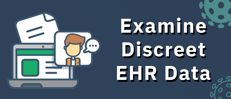 Examine Discreet EHR Data